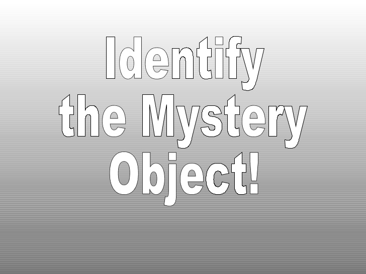 Guess the Mystery Objects  (Event from 2018)