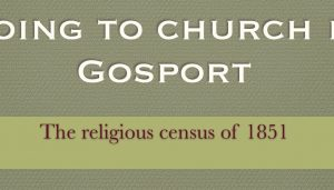 25 Going to church in Gosport: The Religious Census of 1851 – Video presentation