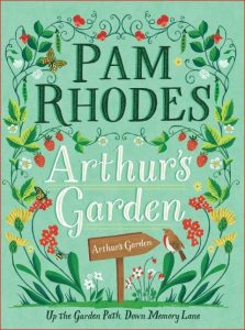 20 Arthur's Garden: Up the Garden Path, Down Memory Lane – with Pam Rhodes